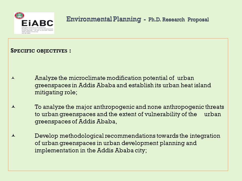 R ESEARCH Q UESTIONS This study will be conducted to address the following questions: What is the extent, spatial pattern and the temporal changes in the urban land cover in general and the urban greenspaces in particular in the last three decades in Addis Ababa.