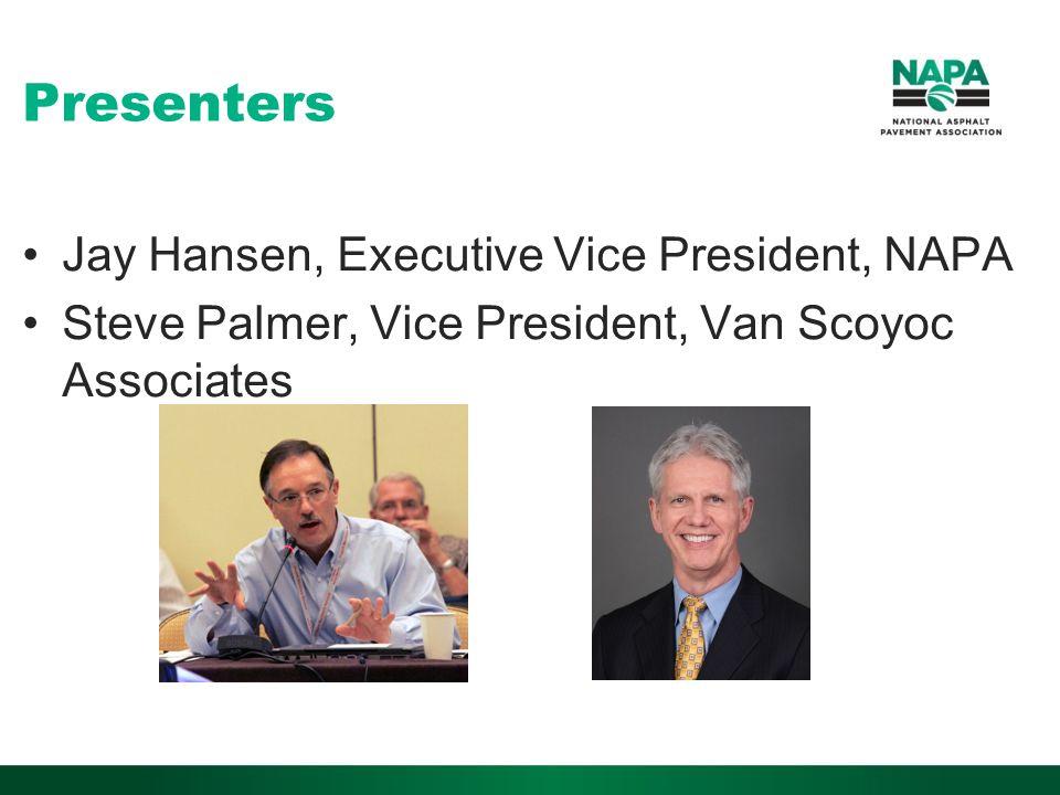 Presenters Jay Hansen, Executive Vice President, NAPA Steve Palmer, Vice President, Van Scoyoc Associates