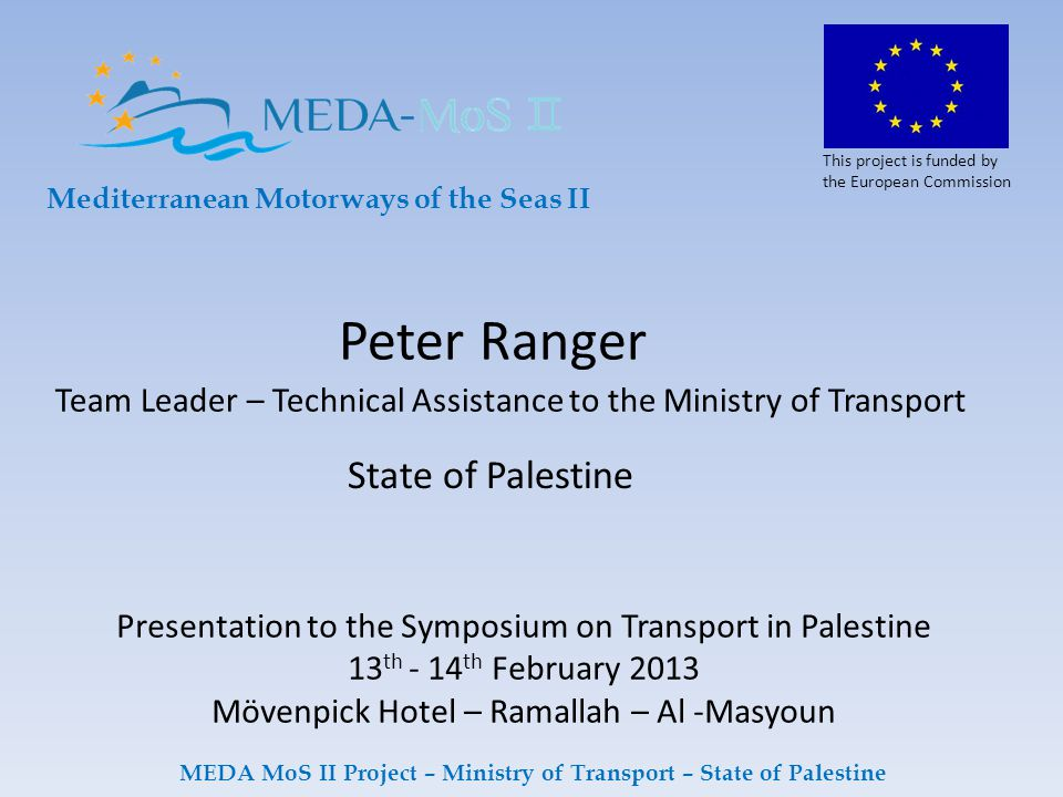 This project is funded by the European Commission MEDA MoS II Project – Ministry of Transport – State of Palestine STANDARDISATION AND ITS IMPACT ON TRANSPORT & TRADE