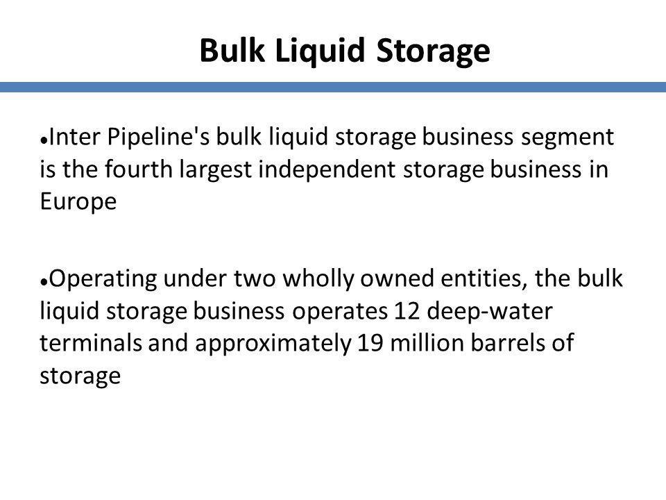Bulk Liquid Storage Inter Pipeline's bulk liquid storage business segment is the fourth largest independent storage business in Europe Operating under