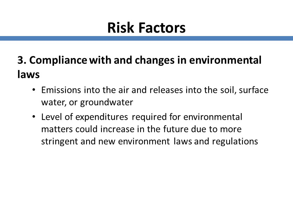 Risk Factors 3. Compliance with and changes in environmental laws Emissions into the air and releases into the soil, surface water, or groundwater Lev