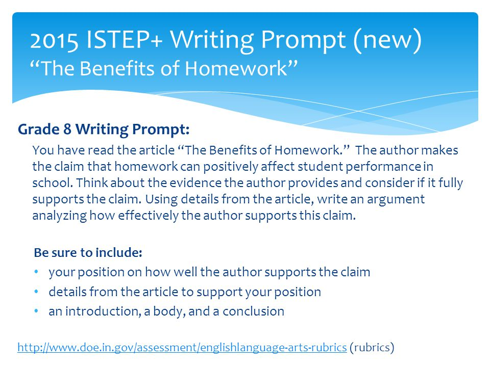 Grade 8 Writing Prompt: You have read the article The Benefits of Homework. The author makes the claim that homework can positively affect student performance in school.