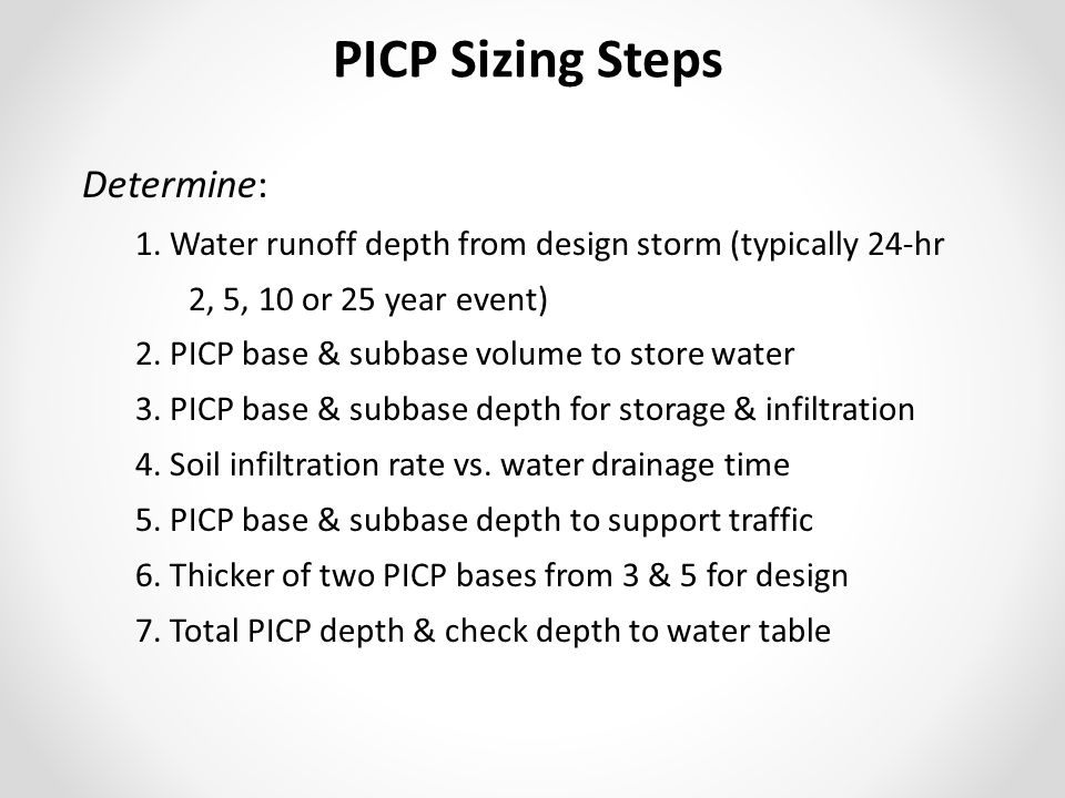 Determine: 1. Water runoff depth from design storm (typically 24-hr 2, 5, 10 or 25 year event) 2.