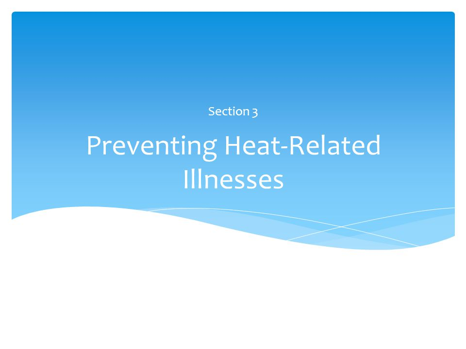Preventing Heat-Related Illnesses Section 3