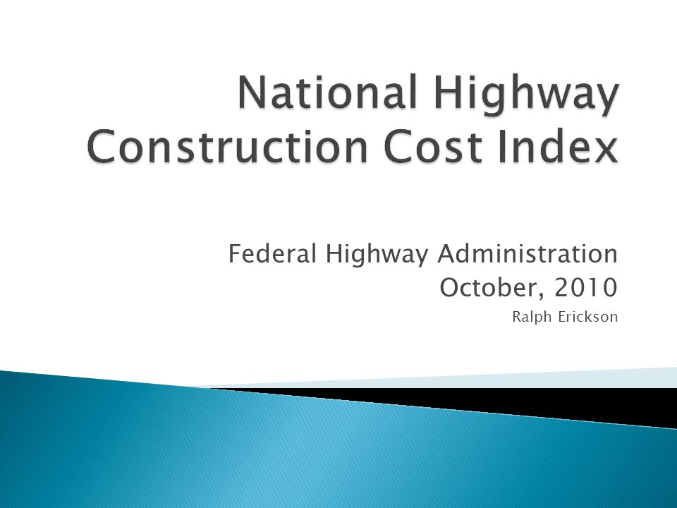  Track changes associated with highway construction costs  Convert nominal (current) dollar expenditures on highway construction projects to real (constant) dollar expenditures