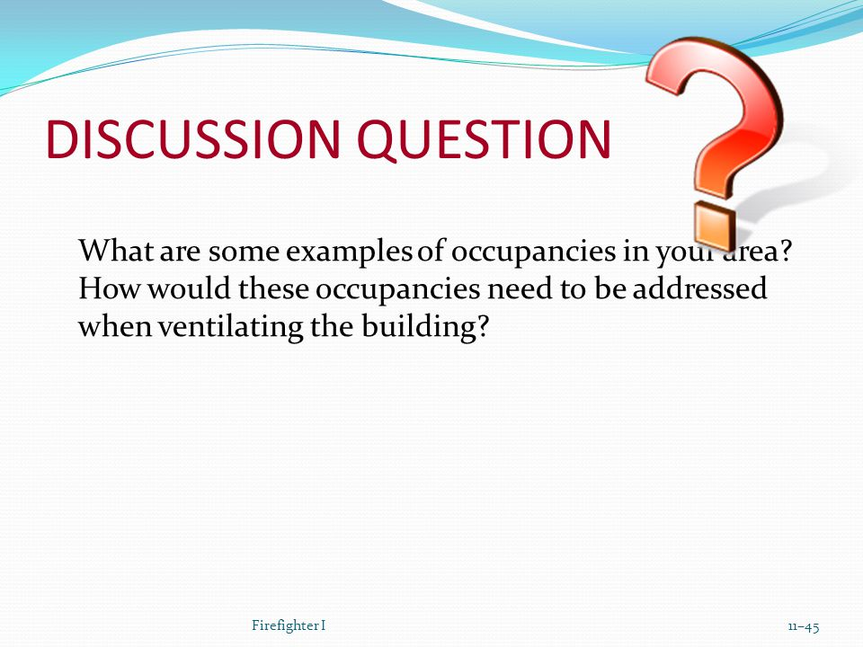 DISCUSSION QUESTION What are some examples of occupancies in your area.