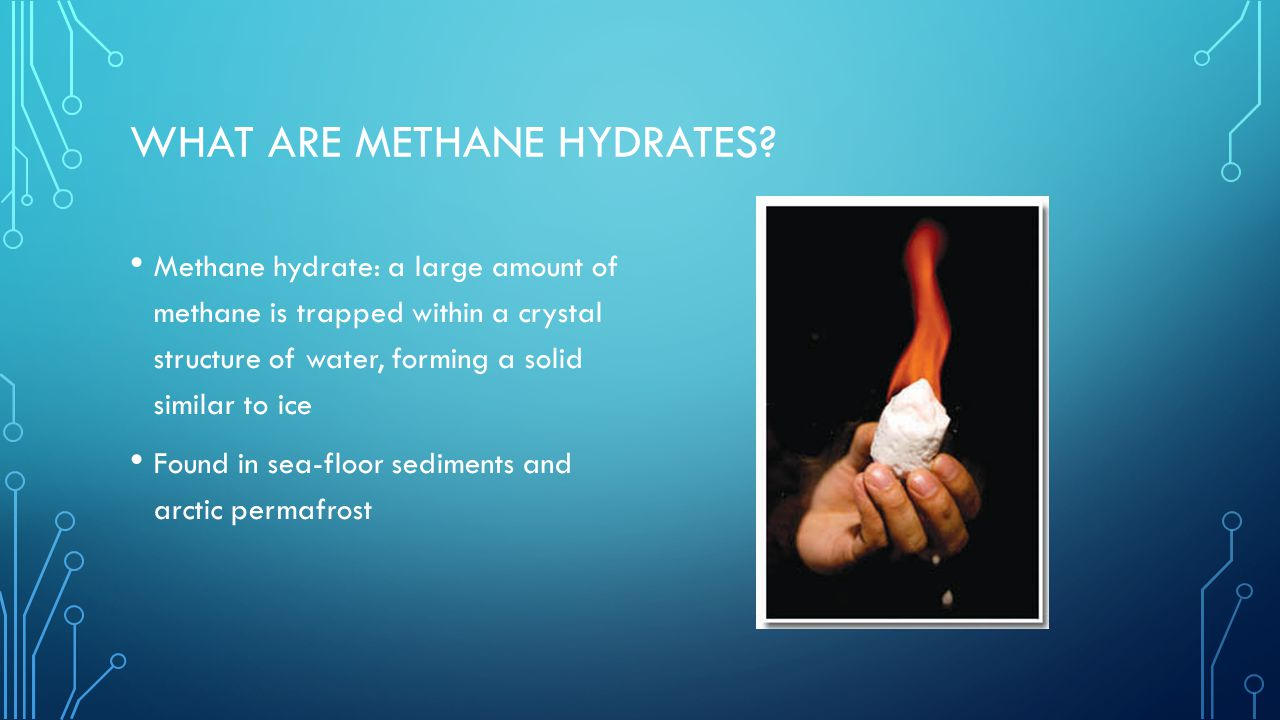 WHAT ARE METHANE HYDRATES.