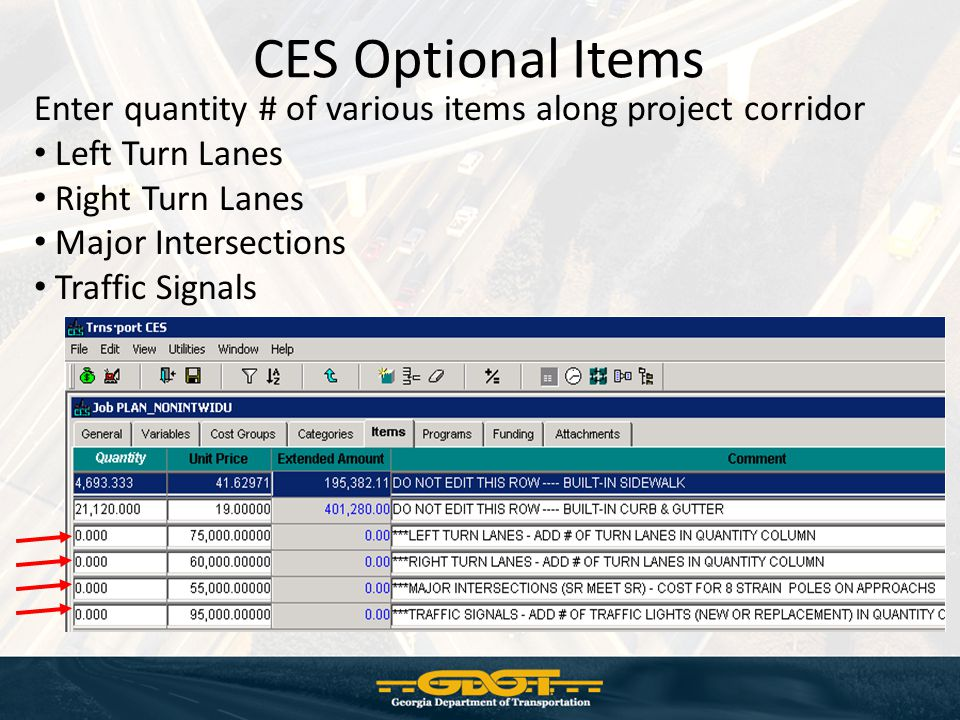 CES Optional Items Enter quantity # of various items along project corridor Left Turn Lanes Right Turn Lanes Major Intersections Traffic Signals