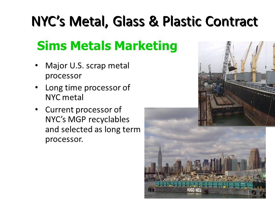 NYC's Metal, Glass & Plastic Contract Major U.S. scrap metal processor Long time processor of NYC metal Current processor of NYC's MGP recyclables and