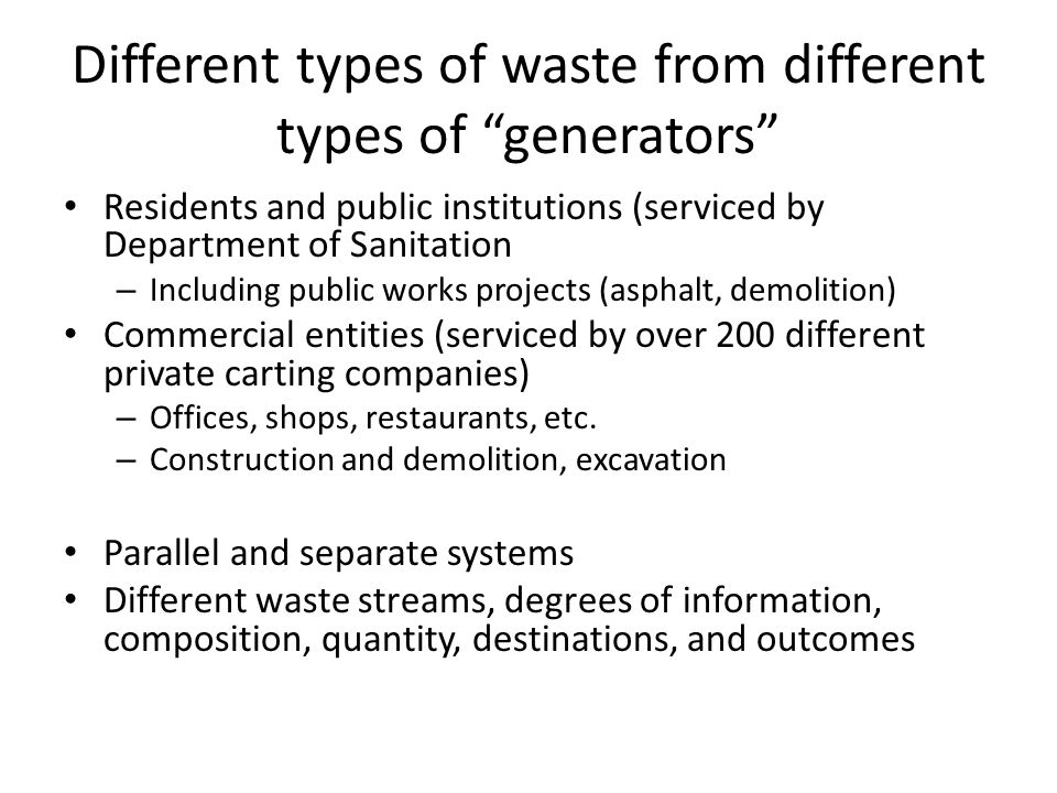 """Different types of waste from different types of """"generators"""" Residents and public institutions (serviced by Department of Sanitation – Including publ"""