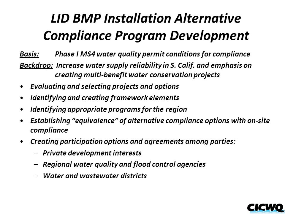 LID BMP Installation Alternative Compliance Program Development Basis: Phase I MS4 water quality permit conditions for compliance Backdrop: Increase water supply reliability in S.