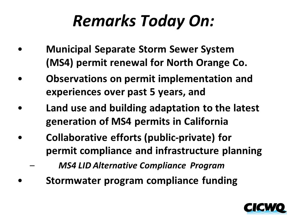Remarks Today On: Municipal Separate Storm Sewer System (MS4) permit renewal for North Orange Co. Observations on permit implementation and experience