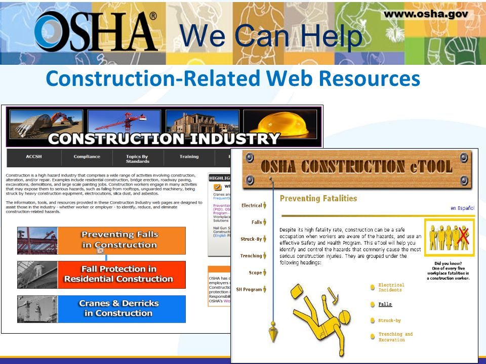 Construction-Related Web Resources We Can Help www.osha.gov