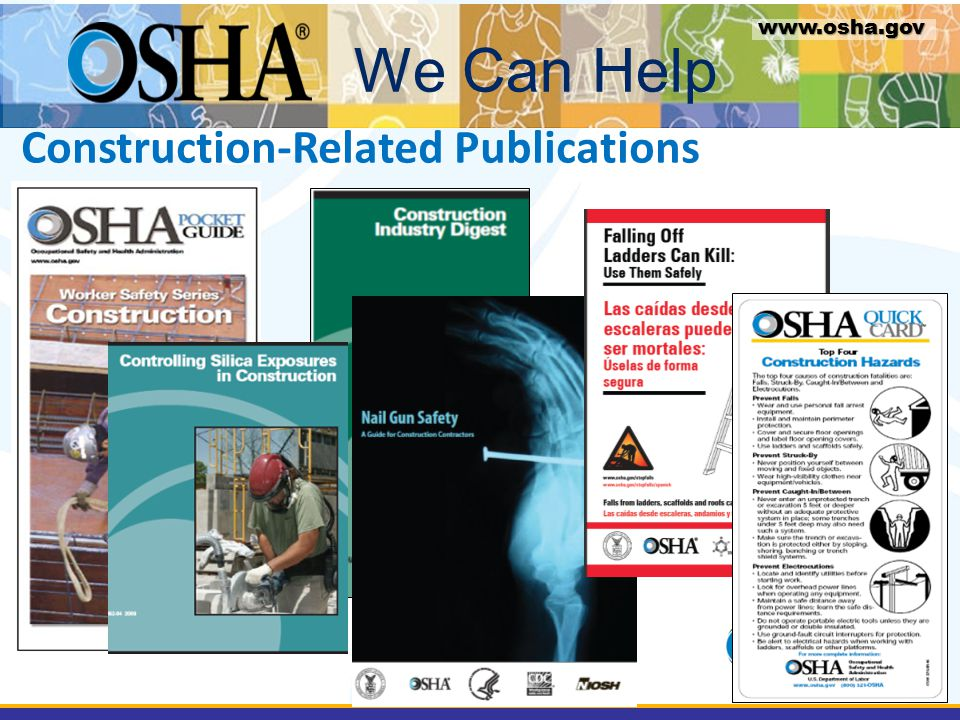 Construction-Related Publications We Can Help www.osha.gov