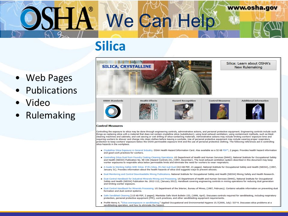 Silica Web Pages Publications Video Rulemaking We Can Help www.osha.gov