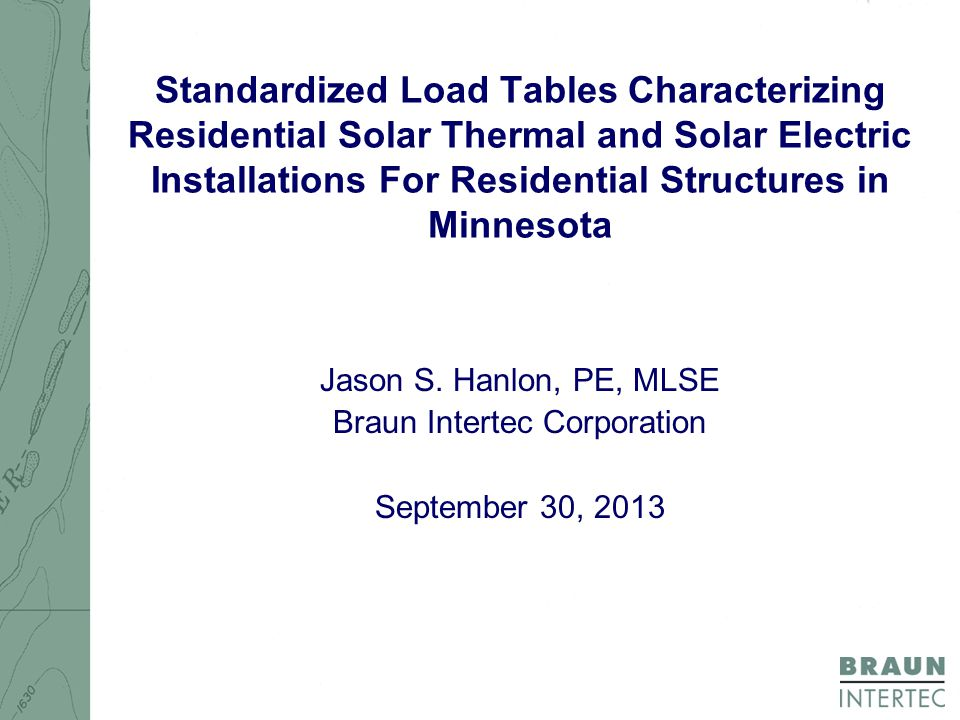 Standardized Load Tables Characterizing Residential Solar Thermal and Solar Electric Installations For Residential Structures in Minnesota Jason S.
