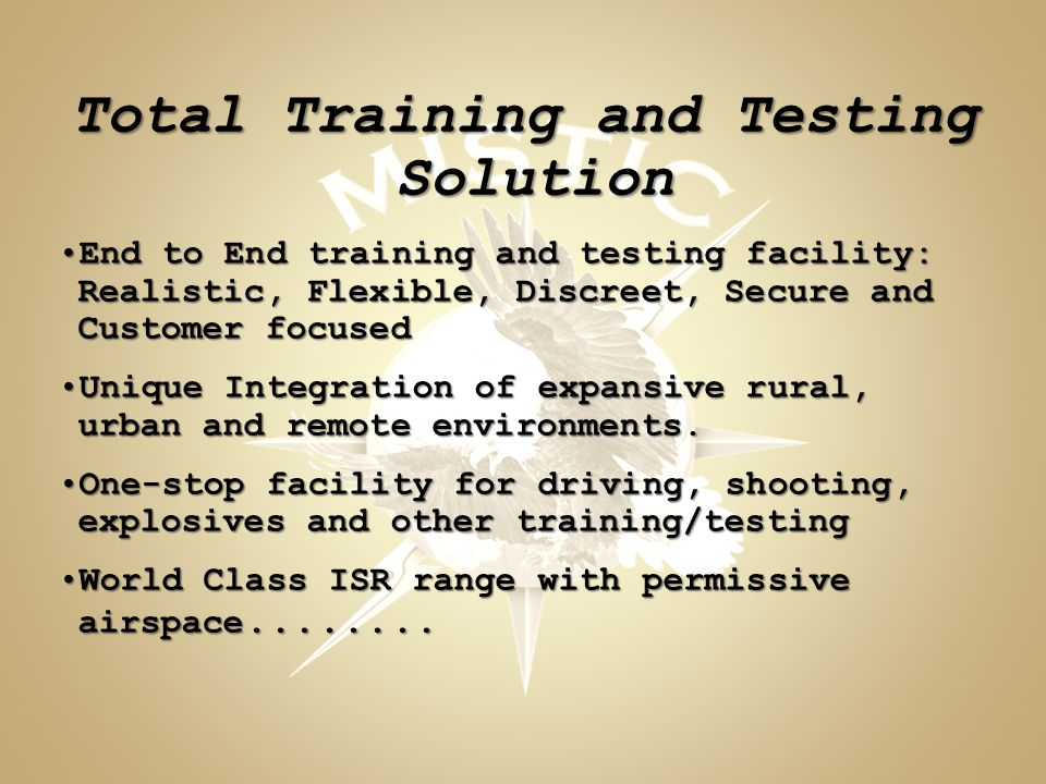 End to End training and testing facility: Realistic, Flexible, Discreet, Secure and Customer focusedEnd to End training and testing facility: Realisti