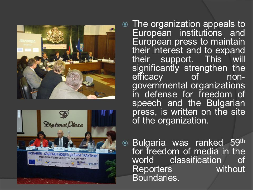  The organization appeals to European institutions and European press to maintain their interest and to expand their support. This will significantly