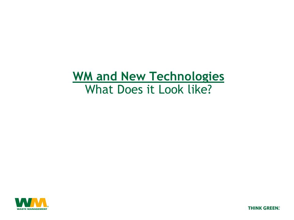 WM and New Technologies What Does it Look like?
