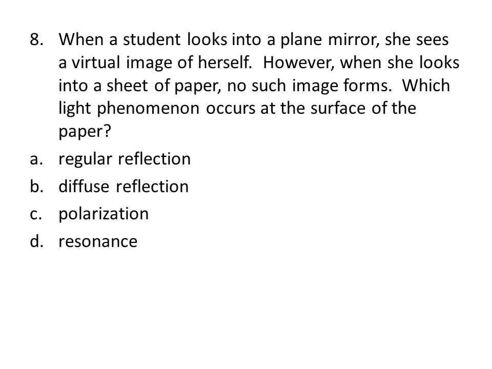 6.Parallel light rays are incident on the surface of a plane mirror.