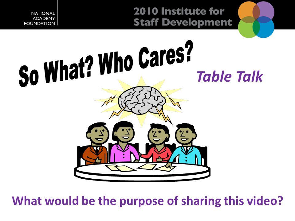 Table Talk What would be the purpose of sharing this video?