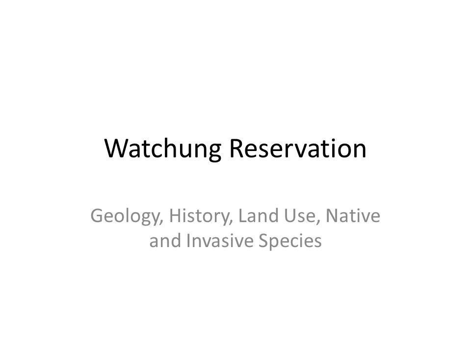 Watchung Reservation Geology, History, Land Use, Native and Invasive Species