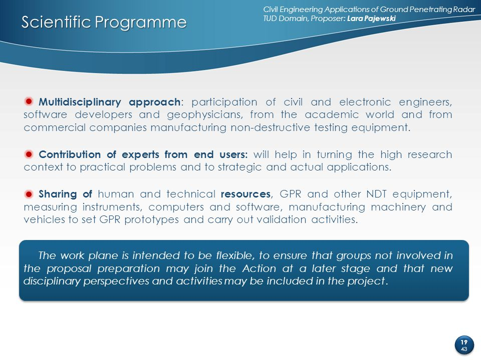 Scientific Programme Multidisciplinary approach : participation of civil and electronic engineers, software developers and geophysicians, from the aca