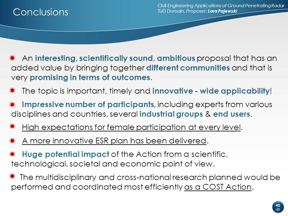 Conclusions An interesting, scientifically sound, ambitious proposal that has an added value by bringing together different communities and that is ve