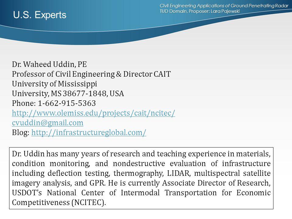 Civil Engineering Applications of Ground Penetrating Radar TUD Domain, Proposer: Lara Pajewski Dr. Waheed Uddin, PE Professor of Civil Engineering & D