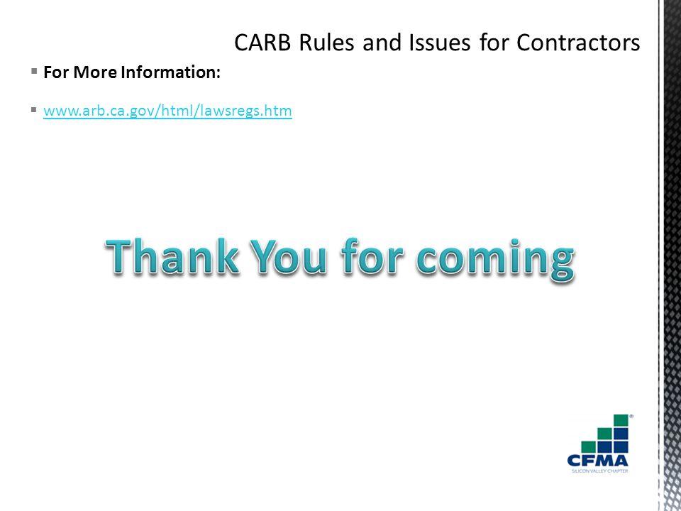  For More Information:  www.arb.ca.gov/html/lawsregs.htm www.arb.ca.gov/html/lawsregs.htm