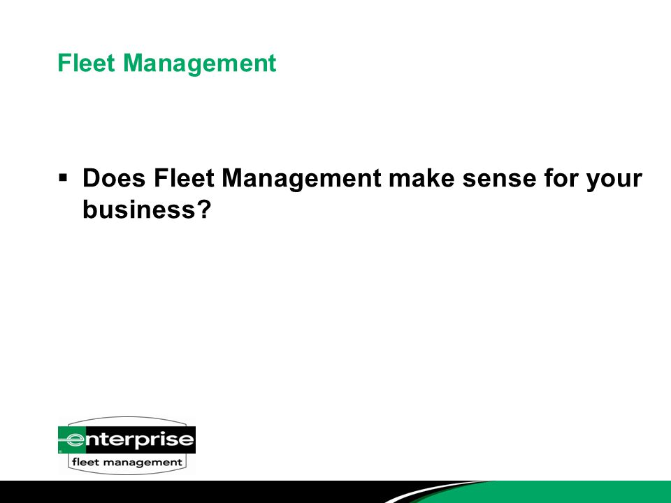 Fleet Management  Does Fleet Management make sense for your business?