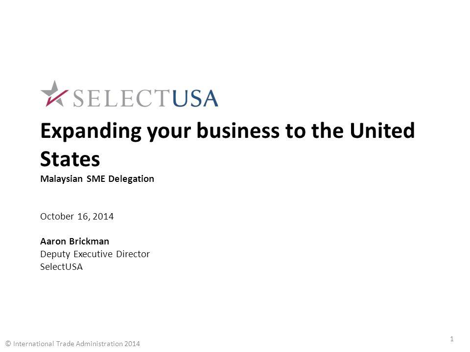 III. U.S. Business Climate SelectUSA 12 © International Trade Administration 2014