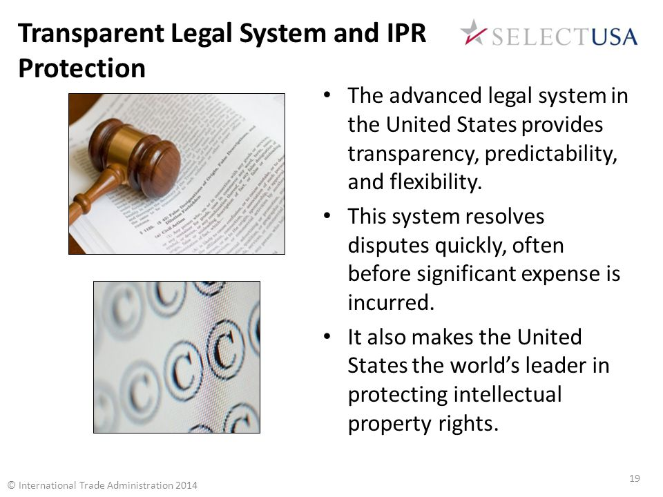 The advanced legal system in the United States provides transparency, predictability, and flexibility.