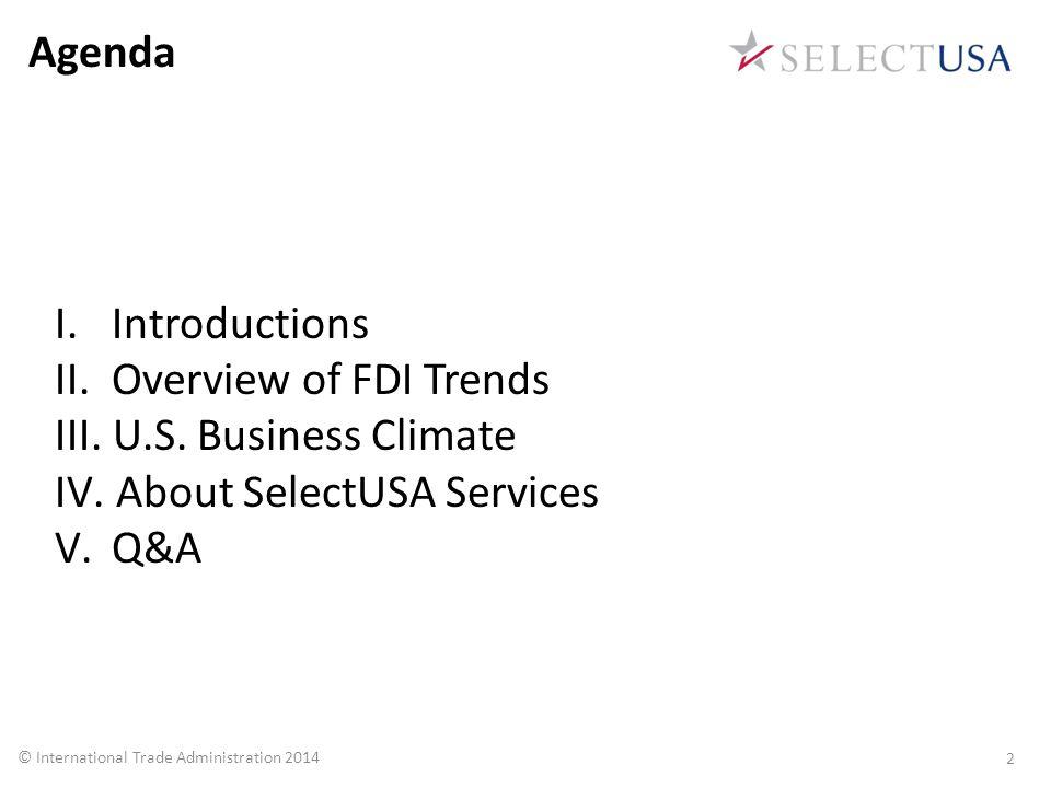 I. Introductions SelectUSA 3 © International Trade Administration 2014