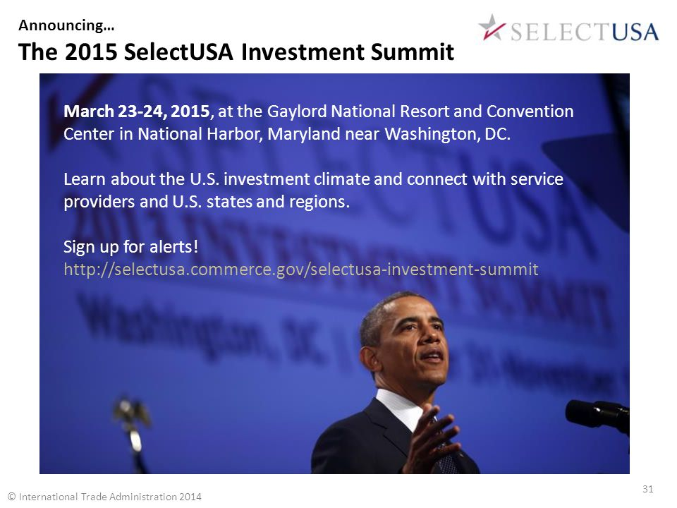 Announcing… The 2015 SelectUSA Investment Summit March 23-24, 2015, at the Gaylord National Resort and Convention Center in National Harbor, Maryland near Washington, DC.