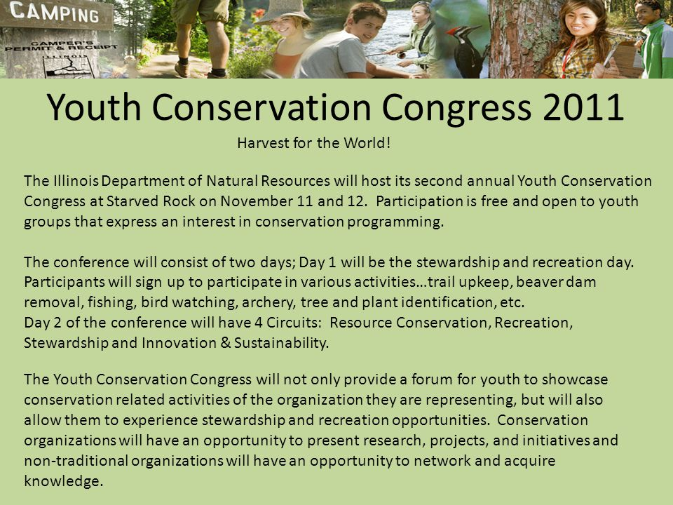 Youth Conservation Congress 2011 The Illinois Department of Natural Resources will host its second annual Youth Conservation Congress at Starved Rock on November 11 and 12.