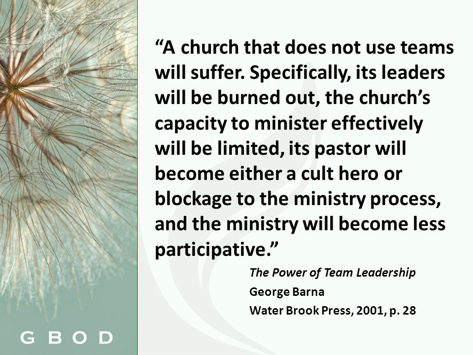A church that does not use teams will suffer.