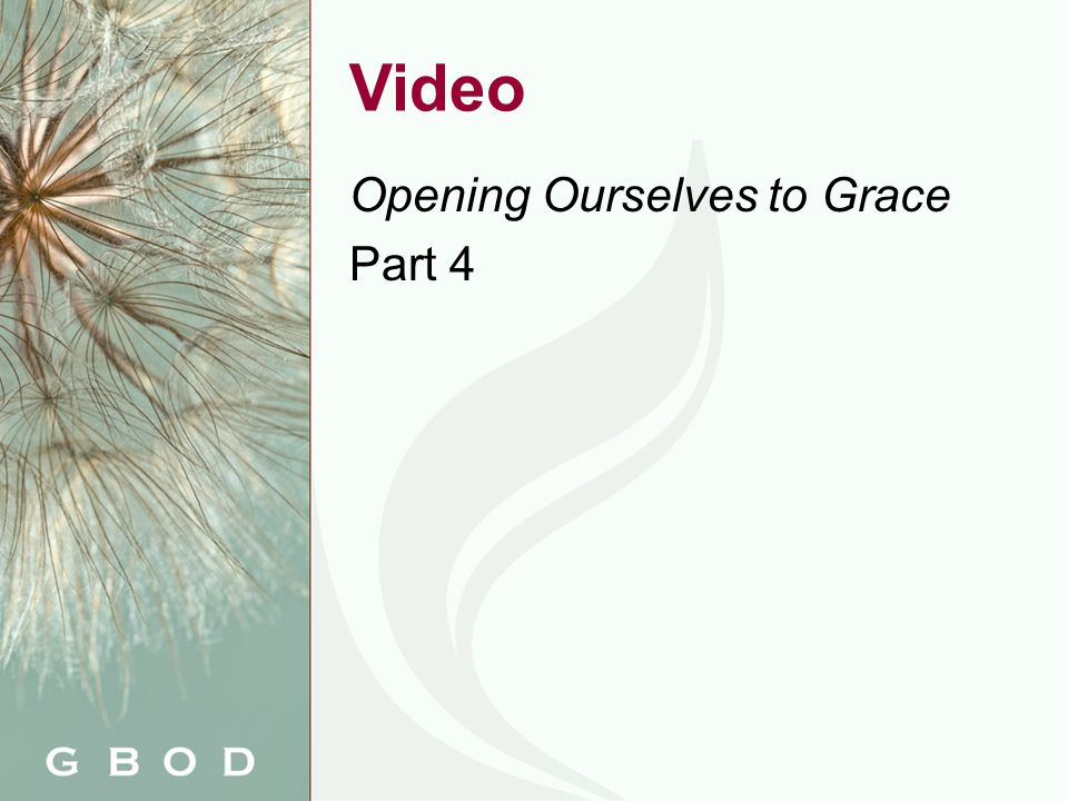 Video Opening Ourselves to Grace Part 4