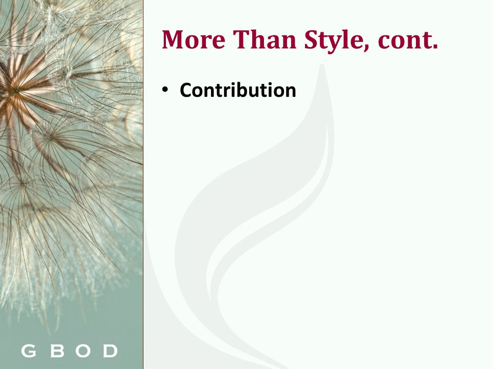 More Than Style, cont. Contribution