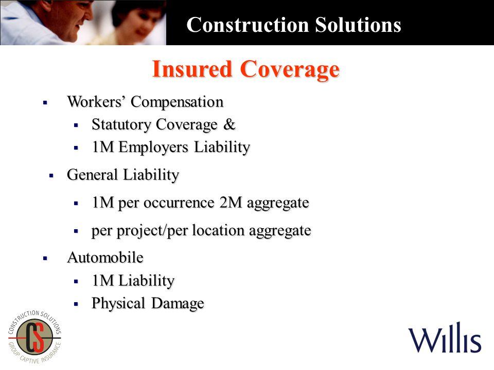  Workers' Compensation  Statutory Coverage &  1M Employers Liability  General Liability  1M per occurrence 2M aggregate  per project/per locatio