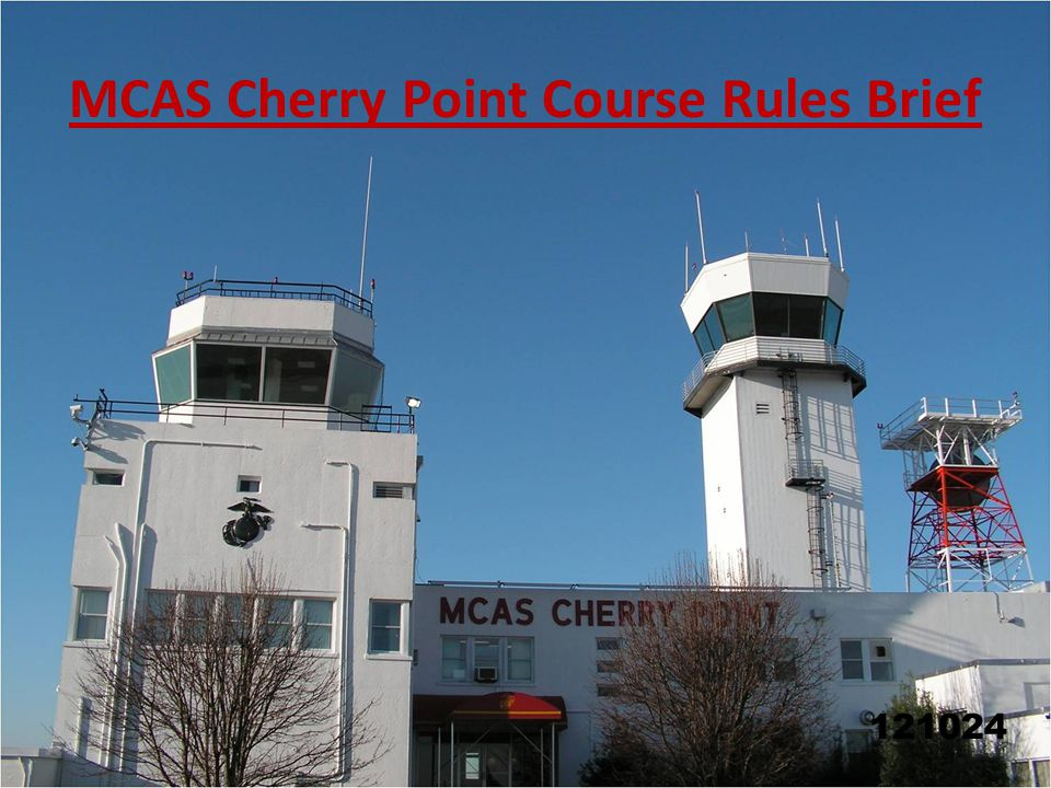 Landing at Cherry Point Mars 900 series will be given priority to the maximum extent possible.