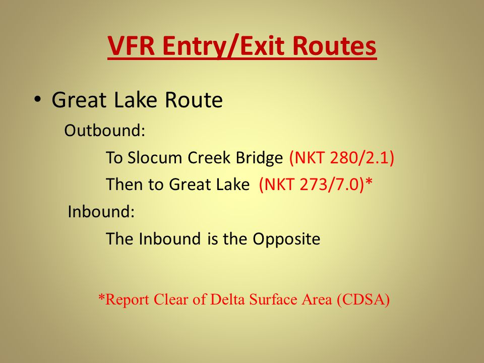 Great Lake Route Outbound: To Slocum Creek Bridge (NKT 280/2.1) Then to Great Lake (NKT 273/7.0)* Inbound: The Inbound is the Opposite *Report Clear o