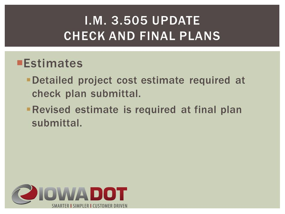  Estimates  Detailed project cost estimate required at check plan submittal.