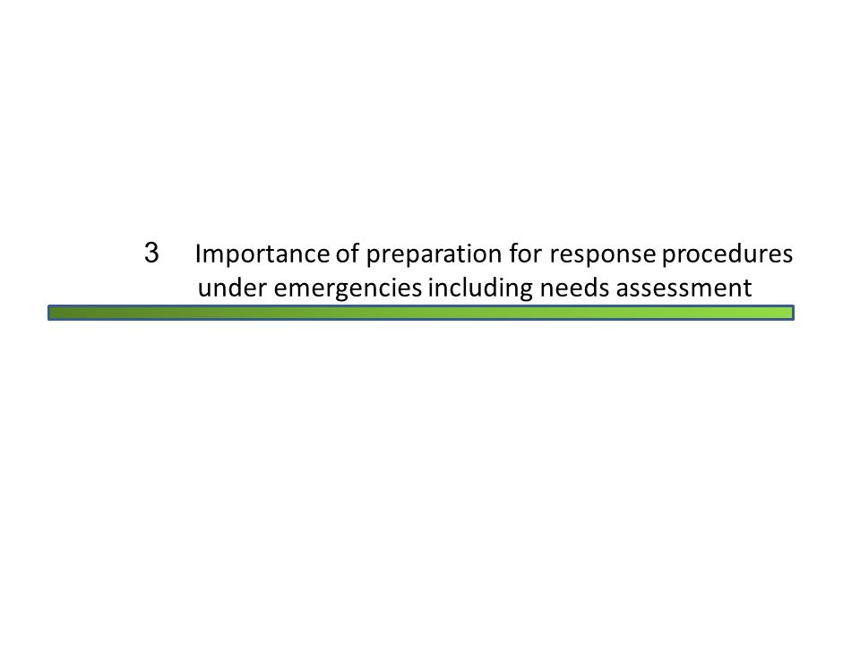 233 Importance of preparation for response procedures under emergencies including needs assessment