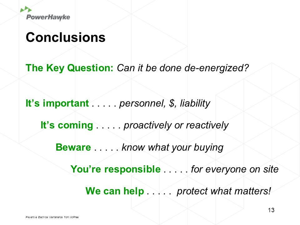 Conclusions The Key Question: Can it be done de-energized.