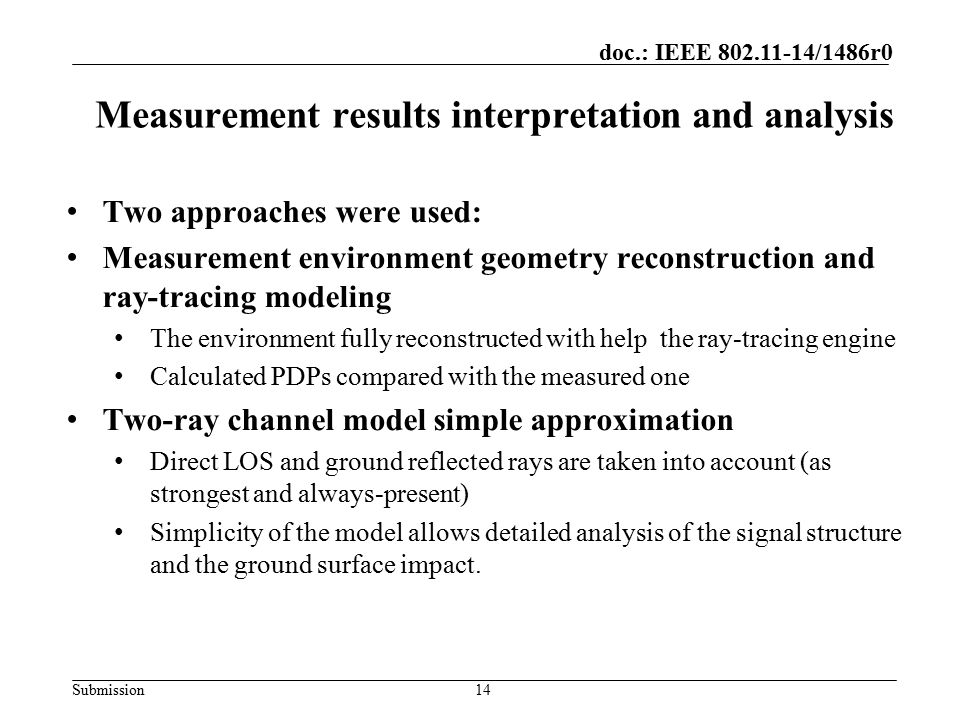 Submission doc.: IEEE 802.11-14/1486r0 Measurement results interpretation and analysis Two approaches were used: Measurement environment geometry reco