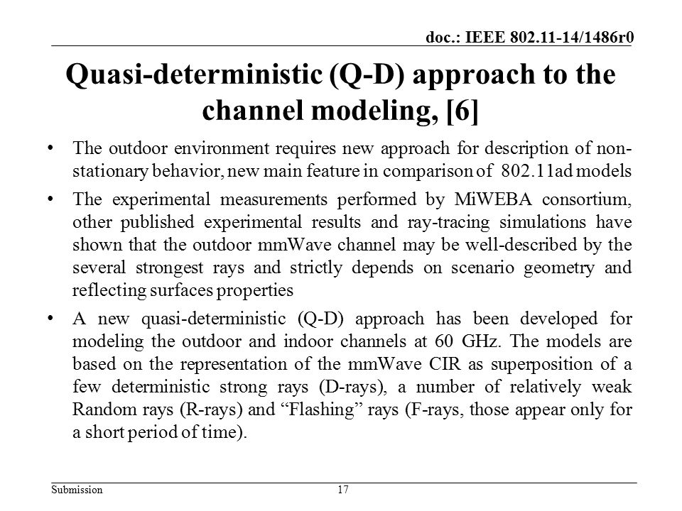 Submission doc.: IEEE 802.11-14/1486r0 Quasi-deterministic (Q-D) approach to the channel modeling, [6] The outdoor environment requires new approach f