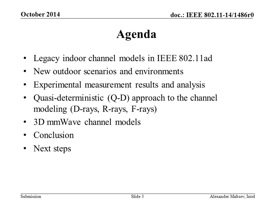 Submission doc.: IEEE 802.11-14/1486r0 Agenda Legacy indoor channel models in IEEE 802.11ad New outdoor scenarios and environments Experimental measur