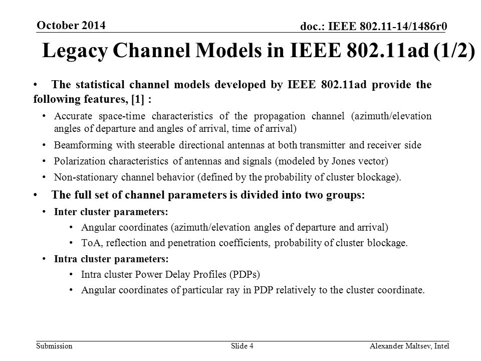 Submission doc.: IEEE 802.11-14/1486r0 Legacy Channel Models in IEEE 802.11ad (1/2) The statistical channel models developed by IEEE 802.11ad provide