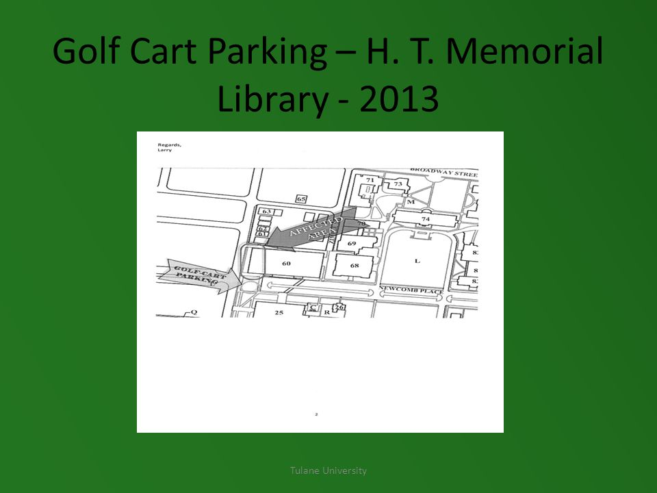 Golf Cart Parking – H. T. Memorial Library - 2013 Tulane University